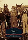 img - for Gray, Maine (Images of America) book / textbook / text book