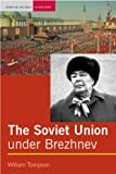 The Soviet Union under Brezhnev (Seminar Studies In History), William J. Tompson, 0582327199
