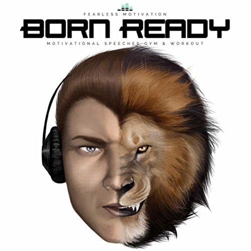Born Ready (Motivational Speeches Gym & Workout)