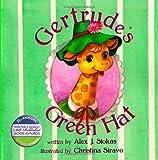 Gertrude Giraff's Green Hat, Alex Stokas and Christine Siravo, 1492773255