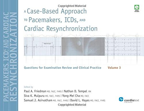 A Case-Based Approach to Pacemakers, ICDs, and Cardiac Resynchronization: Volume 3