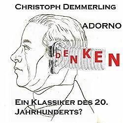 Adorno - ein Klassiker des 20. Jahrhunderts?