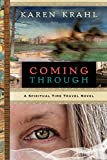 Coming Through: A Spiritual Time Travel Novel