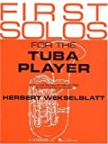 First Solos for the Tuba Player, Hal Leonard Corporation, 0793554233