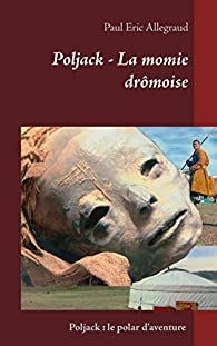 Poljack - La momie drômoise par  Paul Eric Allegraud