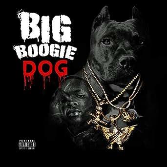 Dog [Explicit] by Big Boogie on Amazon Music - Amazon com