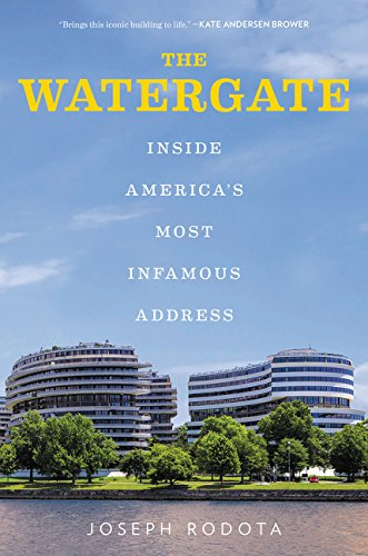 - The Watergate: Inside America's Most Infamous Address