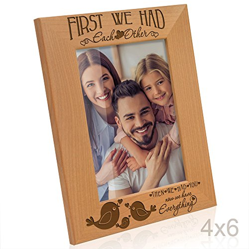 Kate Posh - First we had each other, then we had you, now we have Everything - Engraved Solid Wood Picture Frame (4x6-Vertical)
