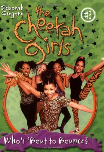 Dorinda Cheetah Girls (Cheetah Girls, The: Who's Bout to Bounce, Baby - Book)