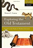 Exploring the Old Testament: A Guide to the Psalms & Wisdom Literature (Exploring the Bible)