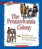The Pennsylvania Colony (True Books: American History (Paperback))