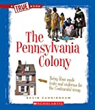 The Pennsylvania Colony (True Books: American History (Paperback))