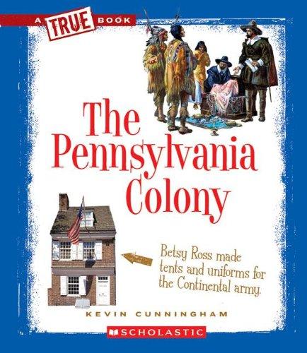The Pennsylvania Colony (True Books: American History (Paperback)) pdf