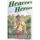 Heaven's Heroes, David Shibley, 0892212551