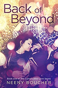 Back of Beyond: Love at first song: A quirky high school romantic comedy (Complicated Love Series Book 1) by [Boucher, Neeny]