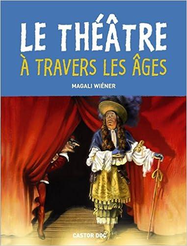 En ligne téléchargement gratuit Le théâtre à travers les âges pdf
