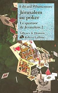 Le quatuor de Jérusalem 02 : Jérusalem au poker, Whittemore, Edward
