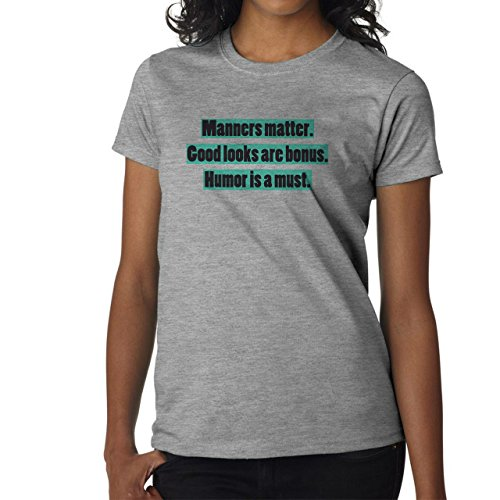 Manners Matter Good Looks Are Bonus Humor Is A Must Funny Joke Design Damen T-Shirt