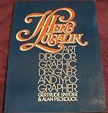 Herb Lubalin: Art Director, Graphic Designer & Typographer