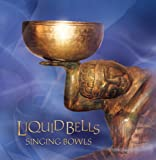 Liquid Bells/Singing Bowls