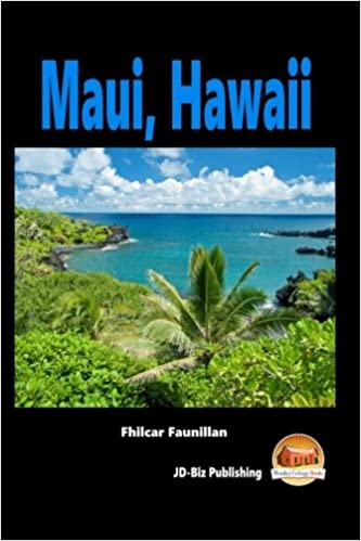8f1d072daddd Maui, Hawaii: Fhilcar Faunillan, John Davidson, Mendon Cottage Books:  9781516926435: Amazon.com: Books