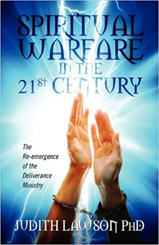Spiritual Warfare in the 21st Century: The Re-Emergence of