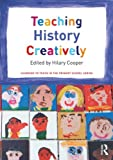 Teaching History Creatively, , 0415698855