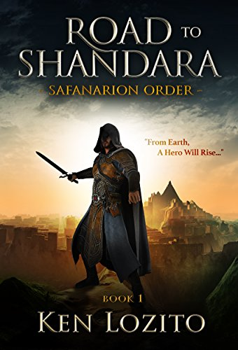 Book: Road To Shandara - Book One of The Safanarion Order Series by Ken Lozito