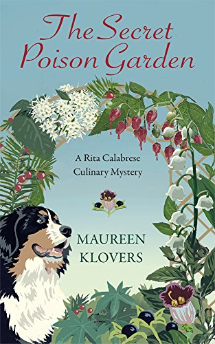 The Secret Poison Garden (Rita Calabrese Book 1) by [Klovers, Maureen]