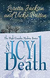 An Icy Death: The  High Country Mystery Series (The High Country Mystery Series Book 5)