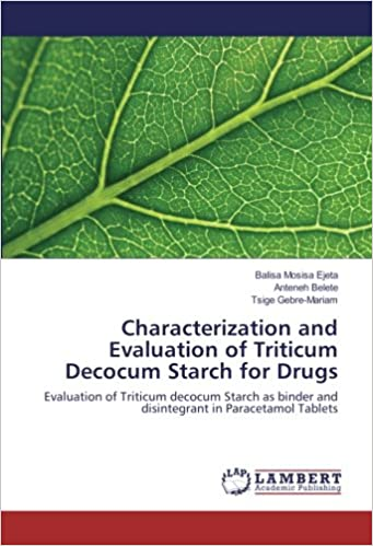 Characterization and Evaluation of Triticum Decocum Starch