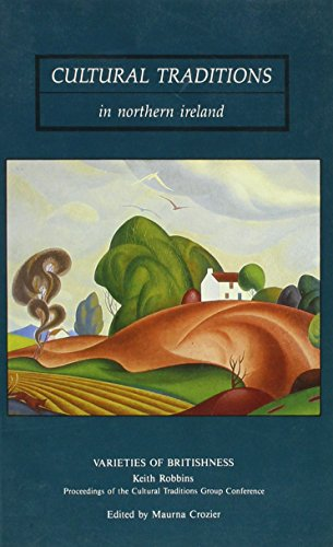 Varieties of Britishness (Cultural Traditions in N.I.) (Cultural Traditions in Northern Ireland)