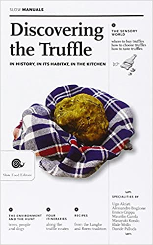 Discovering the Truffle: In History, in Its Habitat, in the