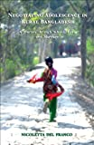 Negotiating Adolescence in Rural Bangladesh : A Journey Through School, Love and Marriage, Del Franco, Nicoletta, 9381017174