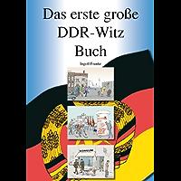 Das erste große DDR-Witz Buch: 500 originale und kommentierte DDR-Witze,  eine historische Sammlung