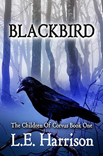 Blackbird (The Children Of Corvus Book 1) by [Harrison, L.E.]