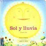 Sol y lluvia / Rain and Shine (Arco Iris: Toca Y Busca / Rainbow: Touch and Feel) (Spanish Edition) by Alison Jay (2011-01-07)