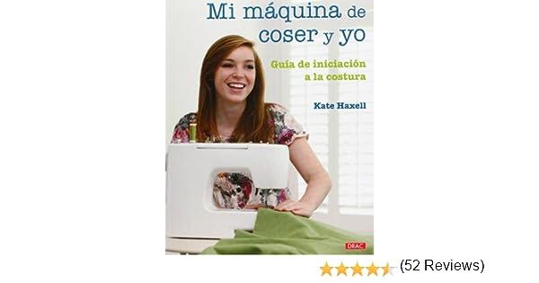 Mi máquina de coser y yo: Amazon.es: Haxell, Kate, González ...