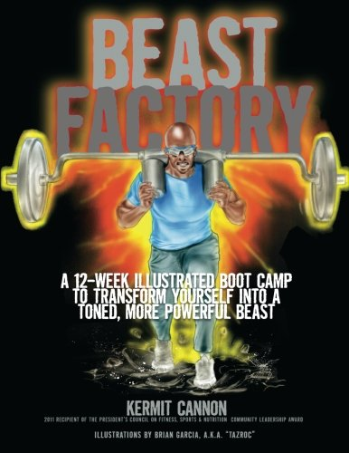 The Beast Factory: A 12-week illustrated boot camp to transform yourself into a toned, more powerful Beast