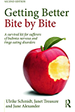 Getting Better Bite by Bite: A Survival Kit for Sufferers of Bulimia Nervosa and Binge Eating Disorders