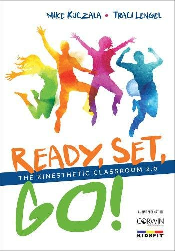 Ready, Set, Go!: The Kinesthetic Classroom 2.0