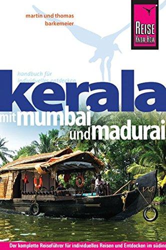 Reise Know-How Kerala mit Mumbai und Madurai: Reiseführer für individuelles Entdecken