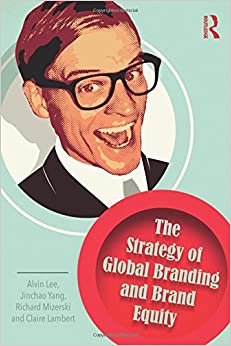 The Strategy of Global Branding and Brand Equity (Lecturer in Strategic Marketing)