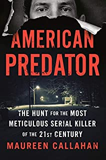 Book Cover: American Predator: The Hunt for the Most Meticulous Serial Killer of the 21st Century