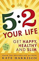 5:2 Your Life: Get Happy, Healthy and Slim (English Edition)