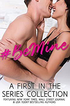#BeMine by [Justice, A.D., Bliss, Chelle, Romig, Aleatha, Fields, MJ, Louise, Tia, Coopmans, Kathy, Leigh, T.K., Dare, Michelle, Levine, Nina, Ashley, Katie, Stratton, M., Cerny, M.C,, Rhodes, Katherine, Morris, Liv, Moose, S., Benson, Kate, Hildreth, Scott, Hargrove, A.M., Justice, A.D., Harms, C.A., Whitney, Gina]