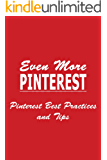Even More Pinterest: Pinterest Best Practices and Tips