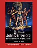 Download The Classic John Barrymore Swashbucklers of the 1920s: Old Hollywood in Color 5 in PDF ePUB Free Online