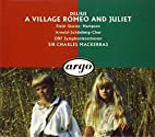 Delius: A Village Romeo & Juliet by Orf…