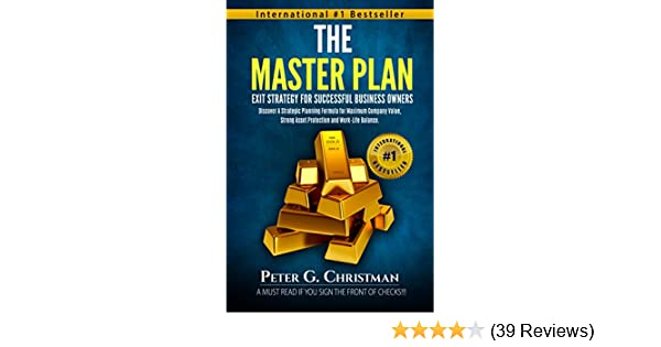 The Master Plan Exit Strategy For Successful Business Owners Discover A Strategic Planning Formula For Maximum Company Value Strong Asset